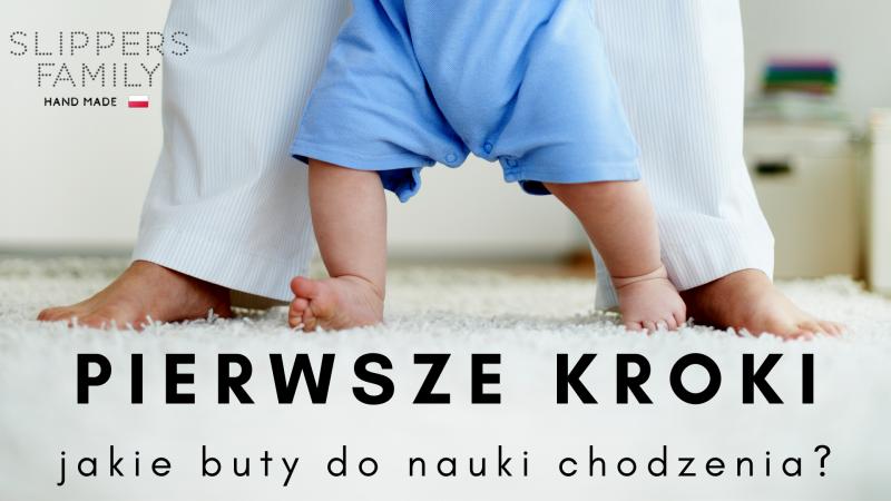 Jakie buty dla dziecka które zaczyna chodzić?
